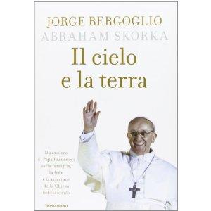 Papa Francesco:Il cielo e la terra