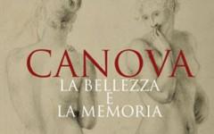 Mostre, Antonio Canova «La Bellezza e la Memoria»